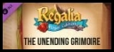 Regalia: Of Men and Monarchs - The Unending Grimoire