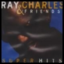 Ray Charles and Friends - Super Hits *1998* [Flac]
