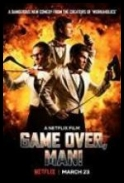 Game Over Man [2018] [NF] [720p] [WEB DL] [XviD] [AC3 MORS] [Lektor PL]