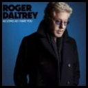 Roger Daltrey  As Long As I Have You [2018] [mp3320]