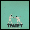 TFATFY  WE EXCUSE ME [2018] [MP3320]