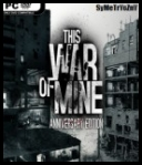 This War Of Mine: Anniversary Edition 2014 2017  V4 0 0 [All DLCs + Goodies] [MULTi12 PL] [ISO] [CODEX]