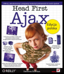 Head First Ajax [Edycja Polska] (2010, Helion) - Riordan Rebecca [PL] [pdf]  torrent