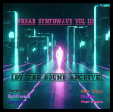 VA - Urban Synthwave vol 3 [by The Sound Archive] (2019) [mp3320kbps]