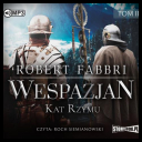 Fabbri Robert - Wespazjan Tom 02 Kat Rzymu [Audiobook PL] [mp396kbps]