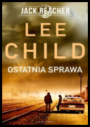 Child Lee - Jack Reacher Tom 16 Ostatnia sprawa [Audiobook PL] [mp332kbps]