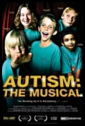Autism: The Musical *2007* [FESTIVAL.FS.DVDRip.XviD-TheWretched][ENG]