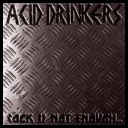 ACID DRINKERS - Rock Is Not Enough, Give Me The Metal(2004)[mp3@192]