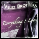 Velez Brothers - Everything I Love (2008) [mp3@128]