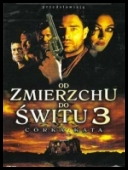 Od Zmierzchu do Świtu 3: Córka Kata - From Dusk Till Dawn 3: The Hangman\'s Daughter *1999* [DVDRip.RMVB-ZG] [Napisy PL]