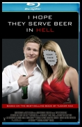 I Hope They Serve Beer in Hell *2009* [UNRATED.DVDRip.A Release-Lounge.H264][ENG][AgusiQ]