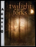 Twilight in Forks: The Saga of the Real Town *2009* [DVDRip.XviD-DOMiNO][ENG][NAPISY ENG][AgusiQ] ♥