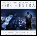 The Royal Philharmonic Orchestra - You Must Remember This [2005][FLAC]
